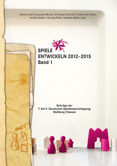 Spiele entwickeln 2012-2015 (Band 1)